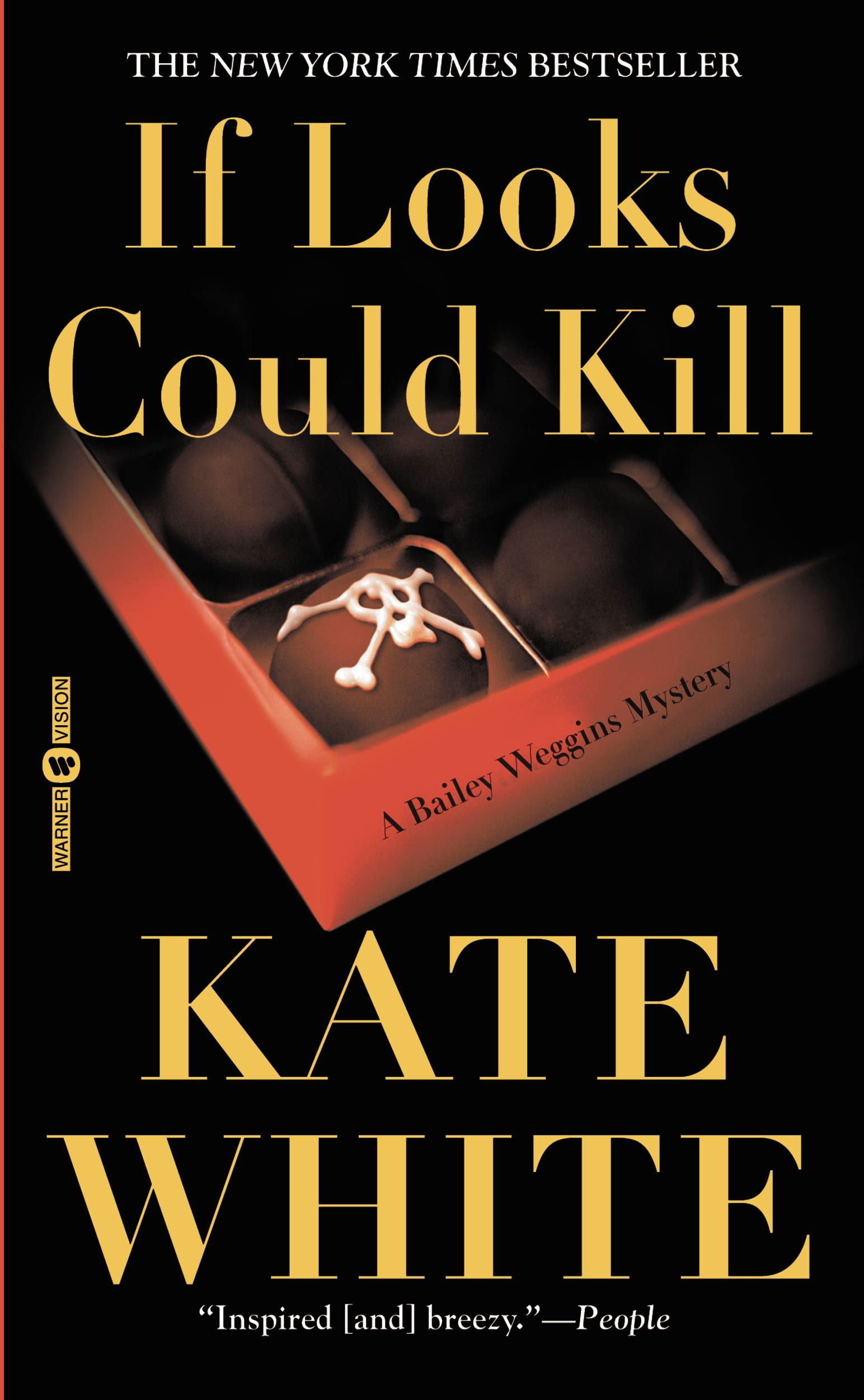 If Looks Could Kill By: Kate White