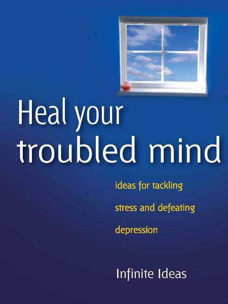 Heal your troubled mind By: Dr Sabina Dosani,Infinite Ideas