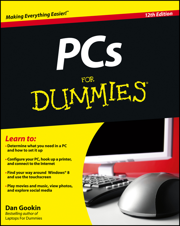 PCs For Dummies By: Dan Gookin