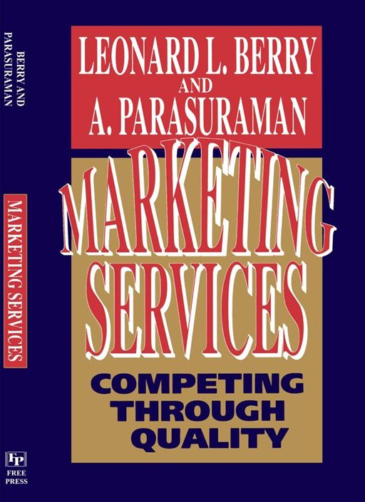 Marketing Services By: Leonard L. Berry