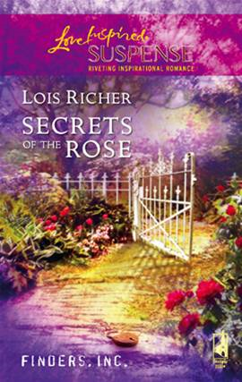 Secrets of the Rose By: Lois Richer