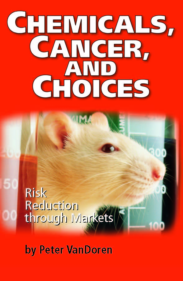 Chemicals, Cancer, and Choices: Risk Reduction Through Markets