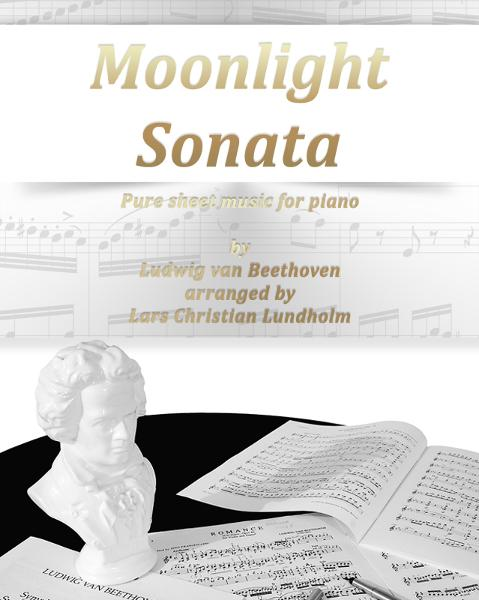 Moonlight Sonata Pure sheet music for piano by Ludwig van Beethoven arranged by Lars Christian Lundholm