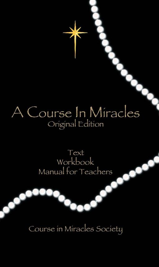 A Course In Miracles ((Original Edition)) By: Anonymous,Helen Schucman,William Thetford