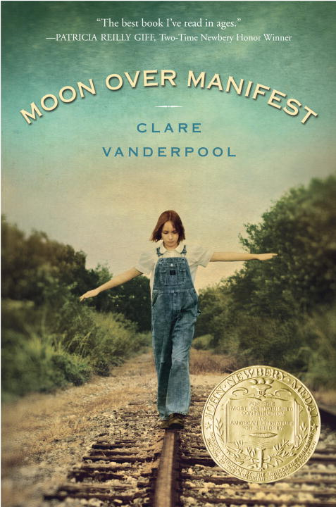 Moon Over Manifest By: Clare Vanderpool
