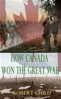 download How Canada Won the Great War book