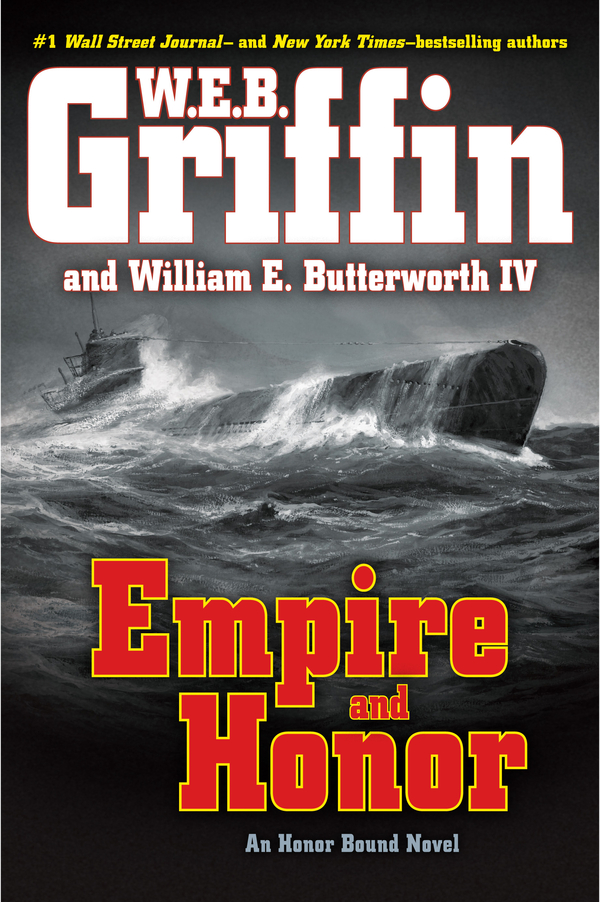 Empire and Honor By: W.E.B. Griffin,William E. Butterworth IV