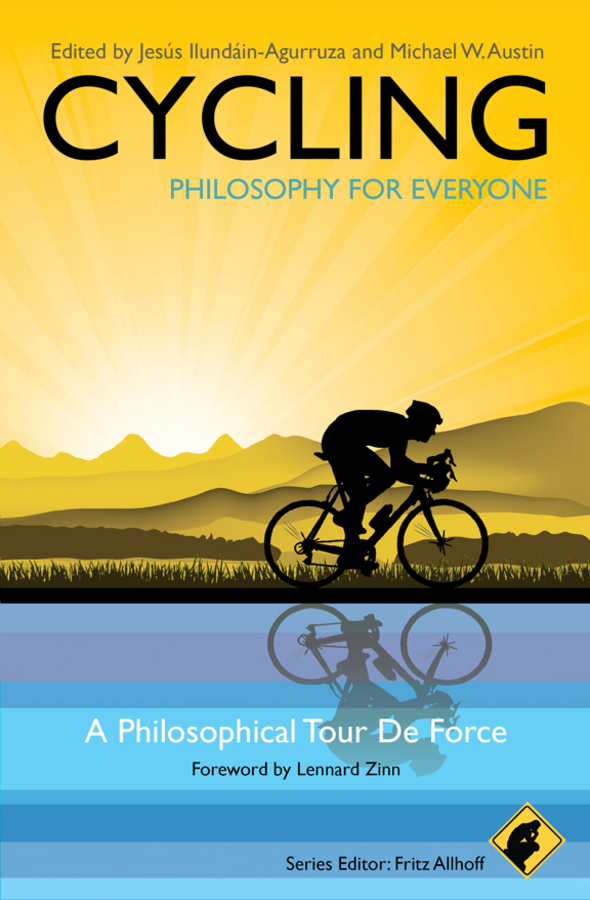 Cycling - Philosophy for Everyone By: Fritz Allhoff
