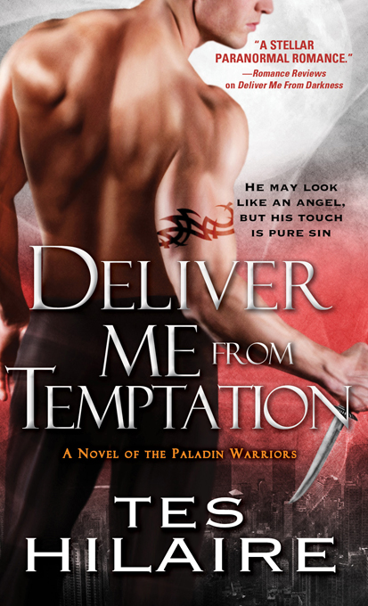 Deliver Me From Temptation: A Novel of the Paladin Warriors By: Tes Hilaire