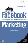 Facebook Marketing: Designing Your Next Marketing Campaign By: Justin Levy