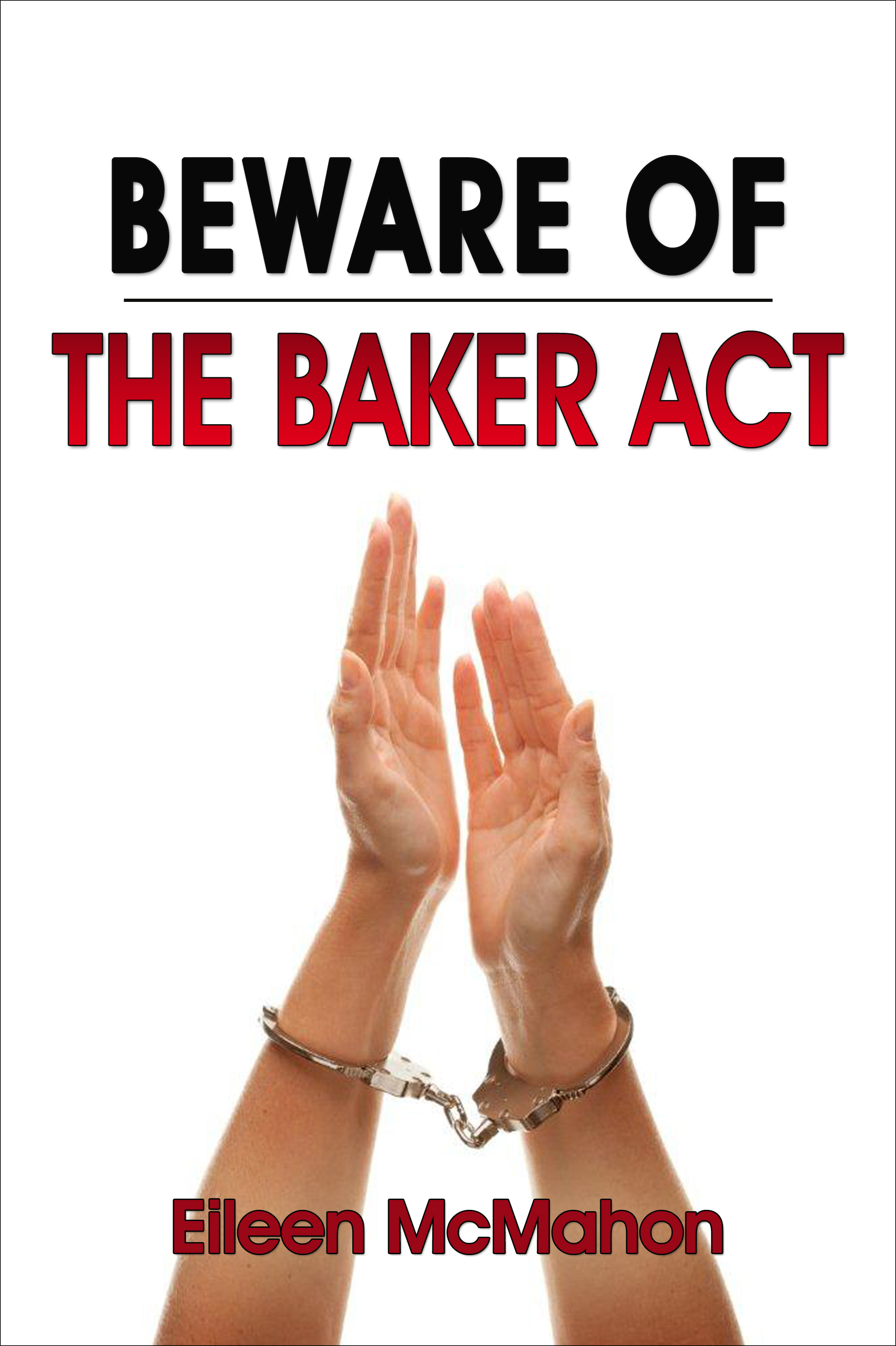 Beware of the Baker Act