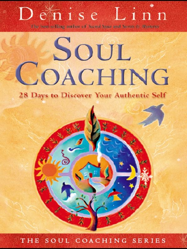 Soul Coaching By: Denise Linn