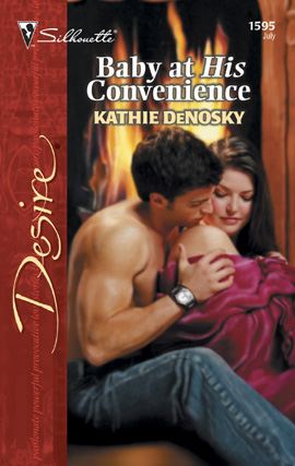 Baby at His Convenience By: Kathie DeNosky