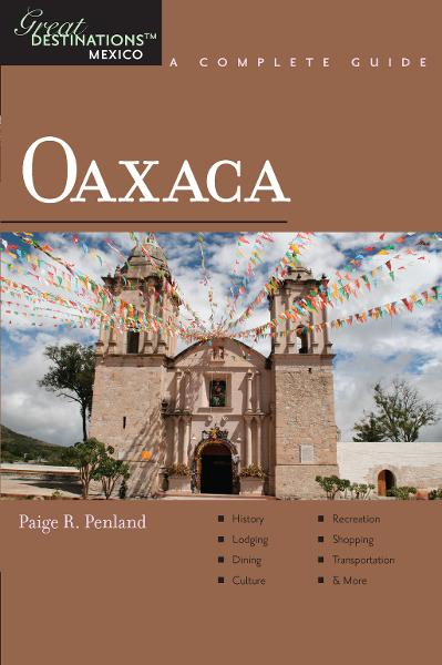 Explorer's Guide Oaxaca: A Great Destination (Explorer's Great Destinations)