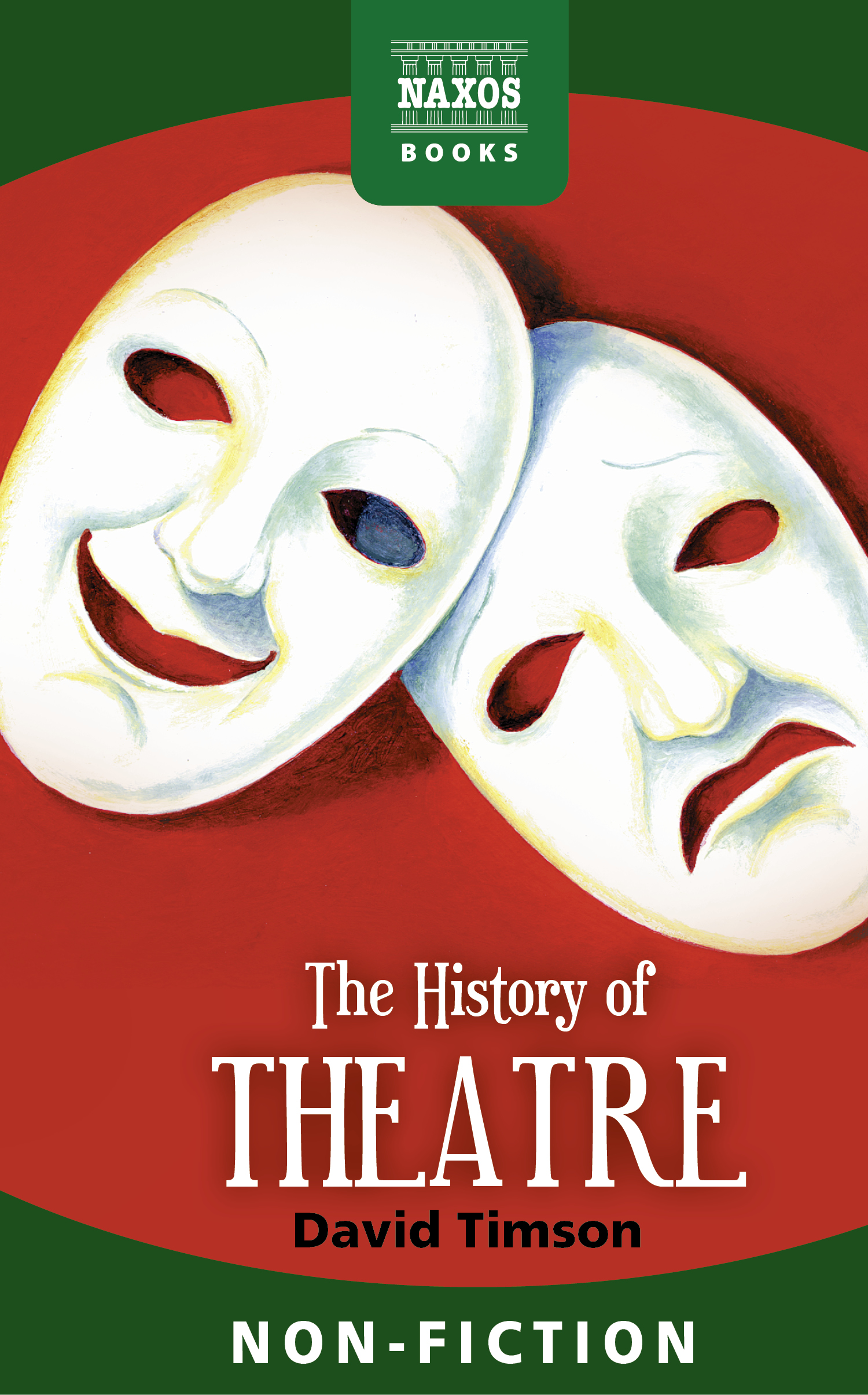 The History of Theatre By: David Timson