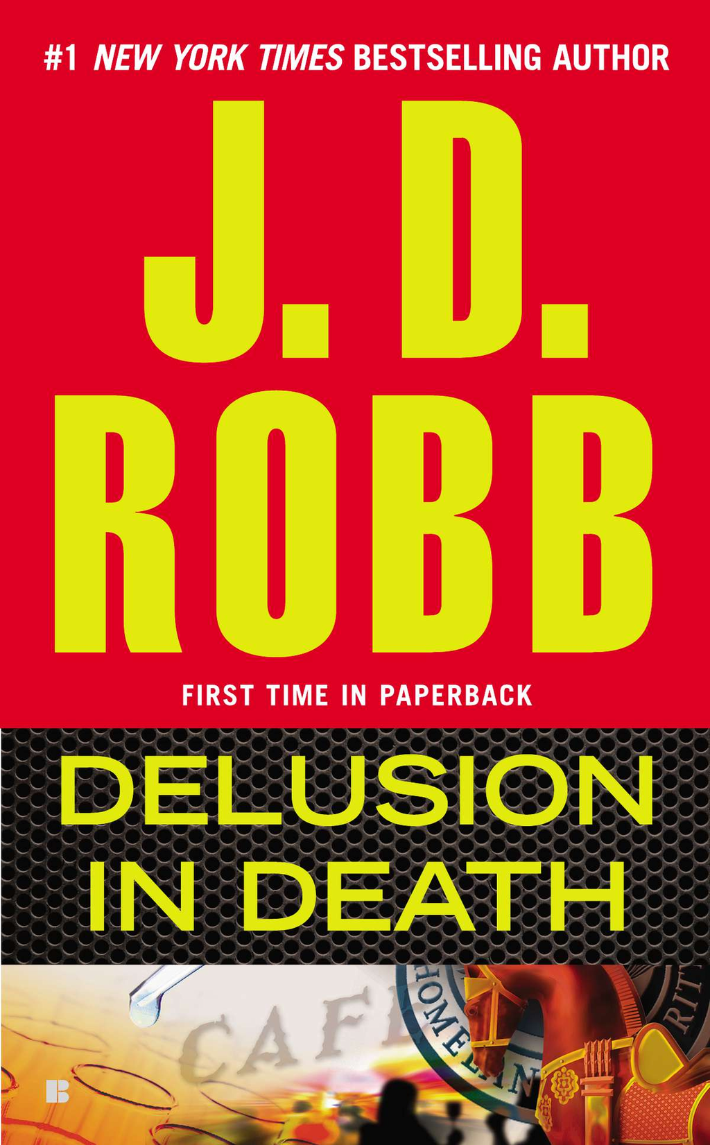 Delusion in Death By: J. D. Robb