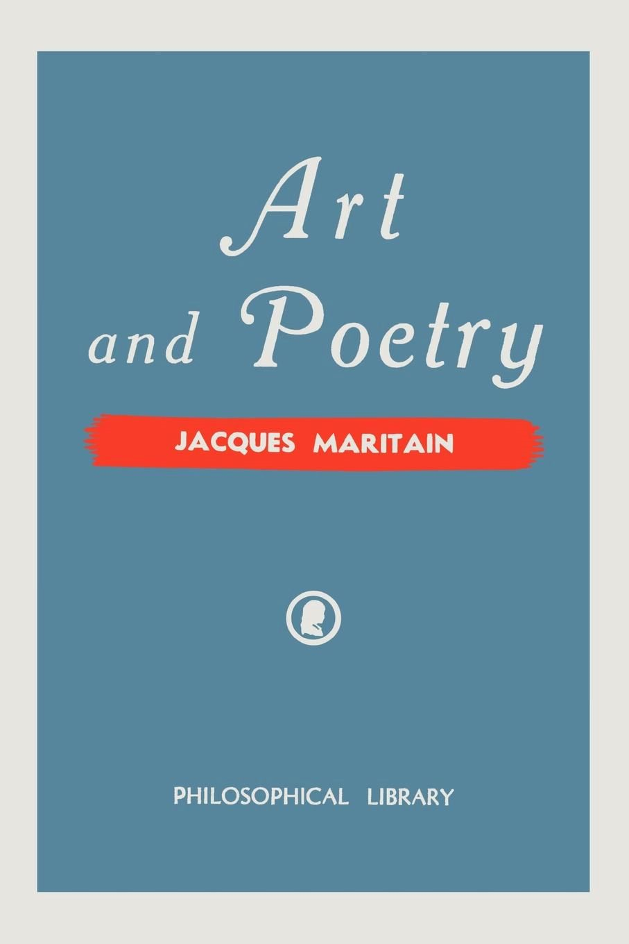 Art and Poetry By: Jacques Maritain