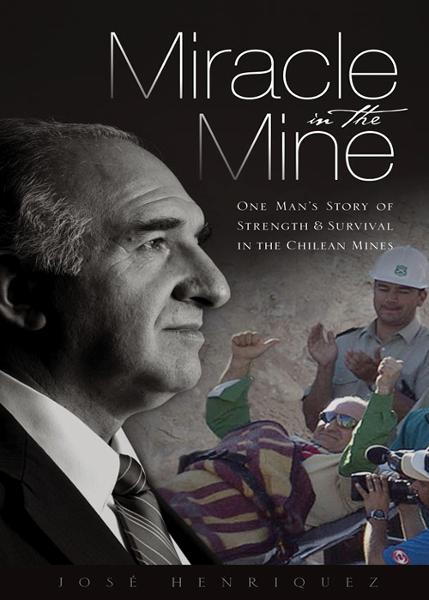 Miracle in the Mine By: Jose   Henriquez