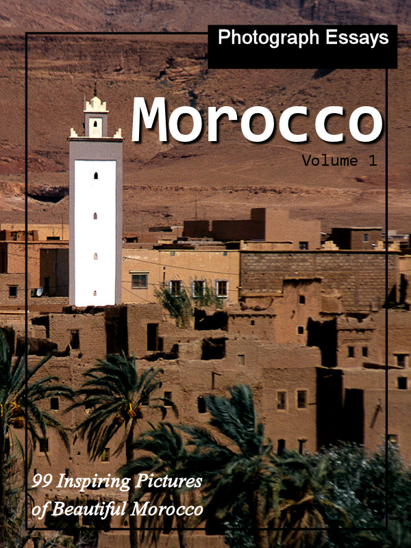 99 Pictures of Morocco, Photograph Essays, Vol. 1