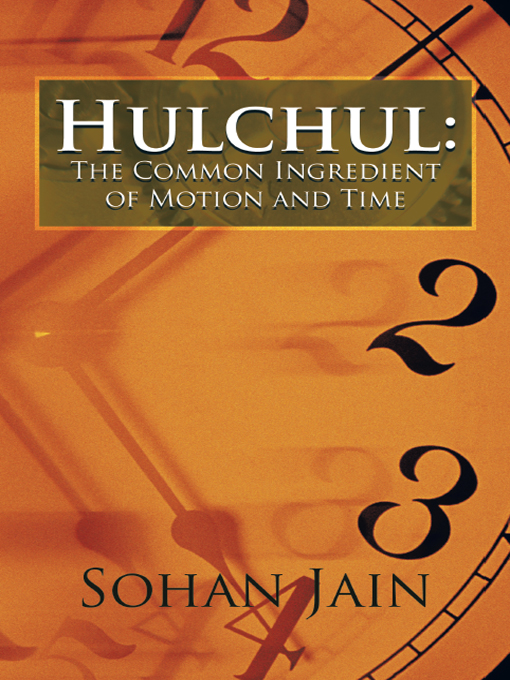 Hulchul: The Common Ingredient of Motion and Time