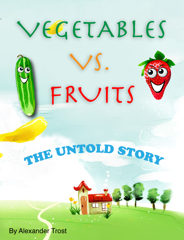 Vegetable VS. Fruits: The Untold Story
