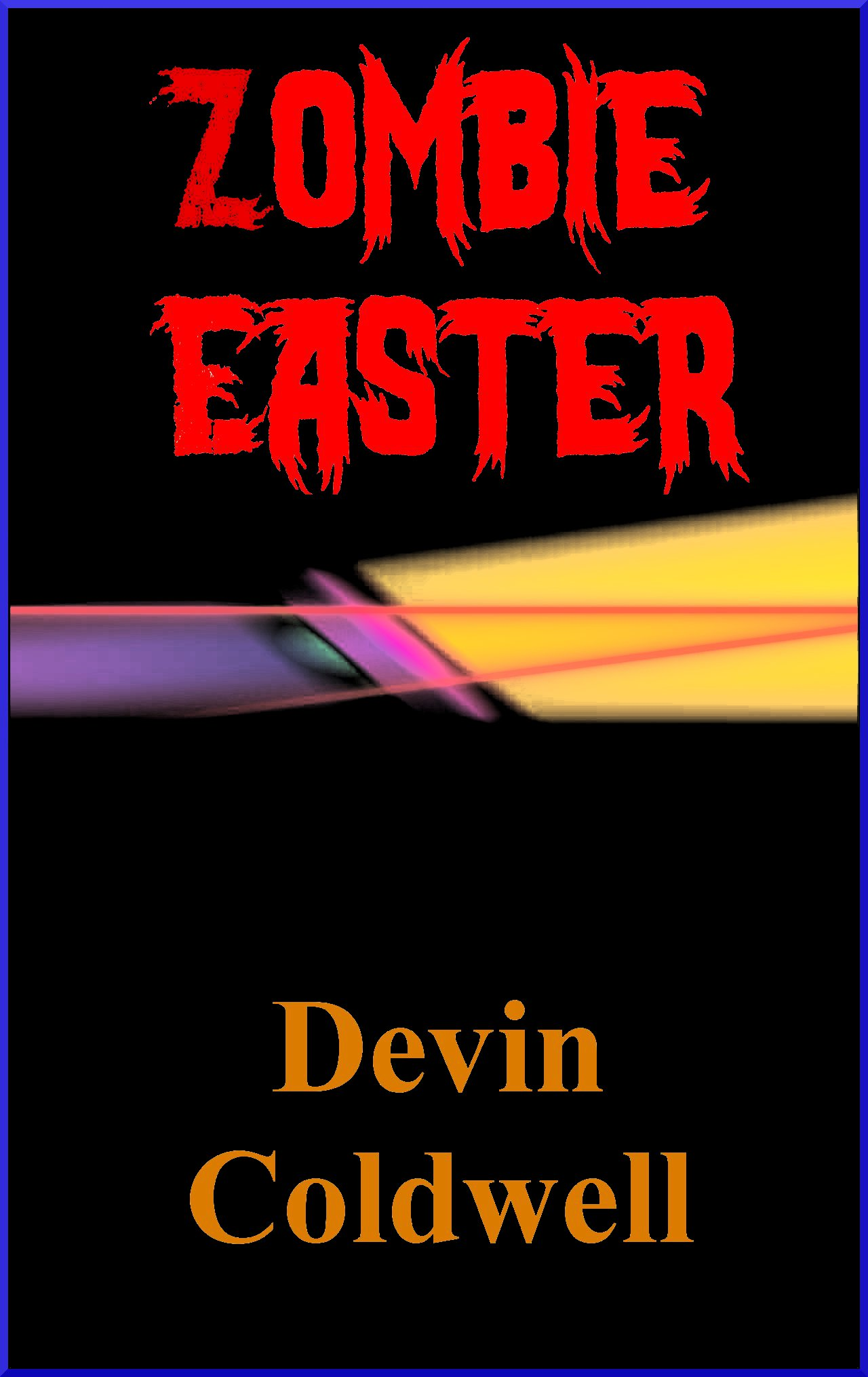 Zombie Easter By: Devin Coldwell