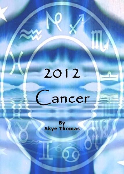 Cancer 2012 By: Skye Thomas