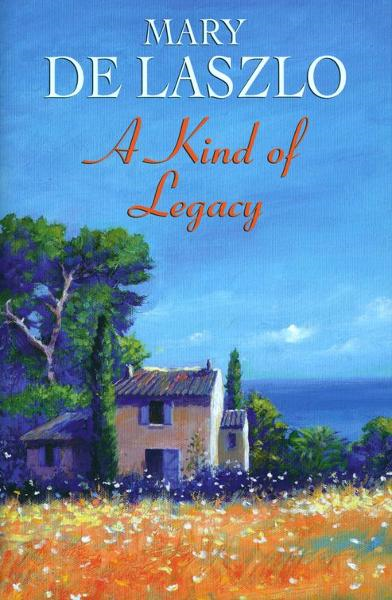 A Kind of Legacy By: Mary de Laszlo