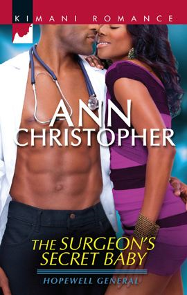 The Surgeon's Secret Baby By: Ann Christopher