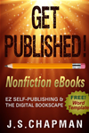 Get Published! Nonfiction Ebooks: Ez Self-Publishing & The Digital Bookscape