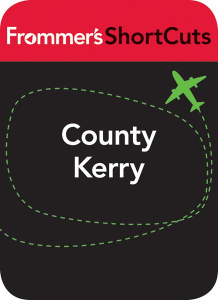 County Kerry, Ireland: Ireland By: Frommer's ShortCuts
