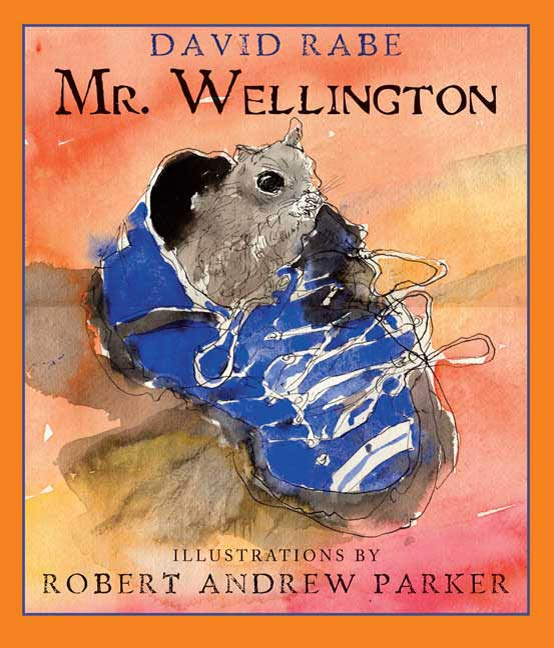Mr. Wellington By: David Rabe,Robert Andrew Parker