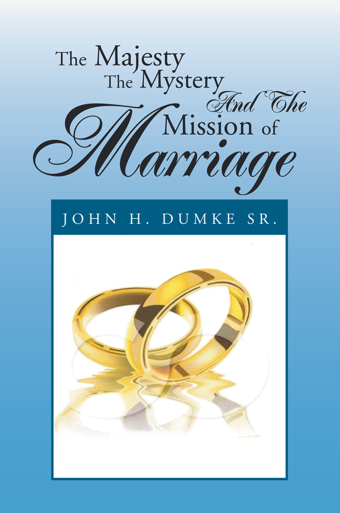 The Majesty The Mystery And The Mission of Marriage