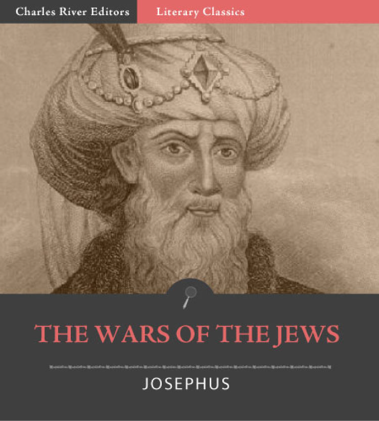 The Wars of the Jews, or The History of the Destruction of Jerusalem