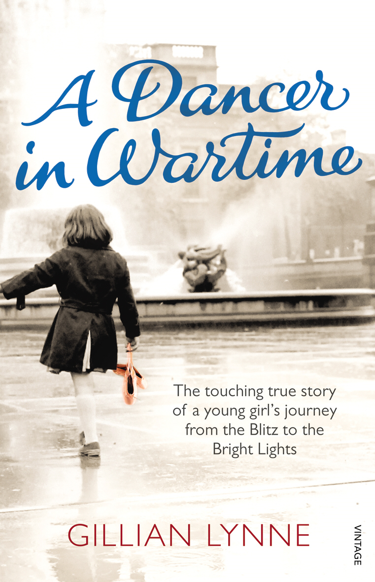 A Dancer in Wartime The touching true story of a young girl's journey from the Blitz to the Bright Lights