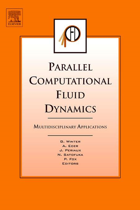 Parallel Computational Fluid Dynamics 2004: Multidisciplinary Applications