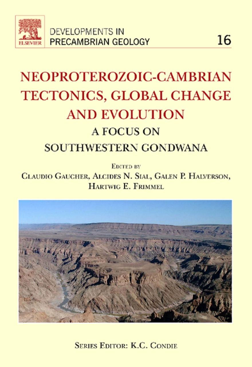 Neoproterozoic-Cambrian Tectonics, Global Change and Evolution A Focus on South Western Gondwana