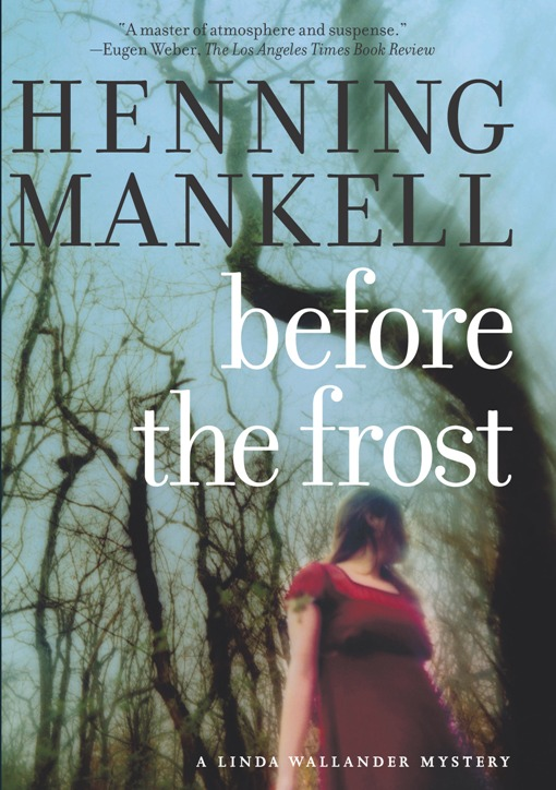 Before The Frost By: Ebba Segerberg,Henning Mankell