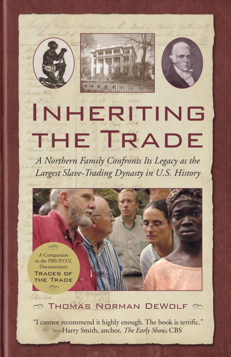 Inheriting the Trade By: Thomas Norman DeWolf