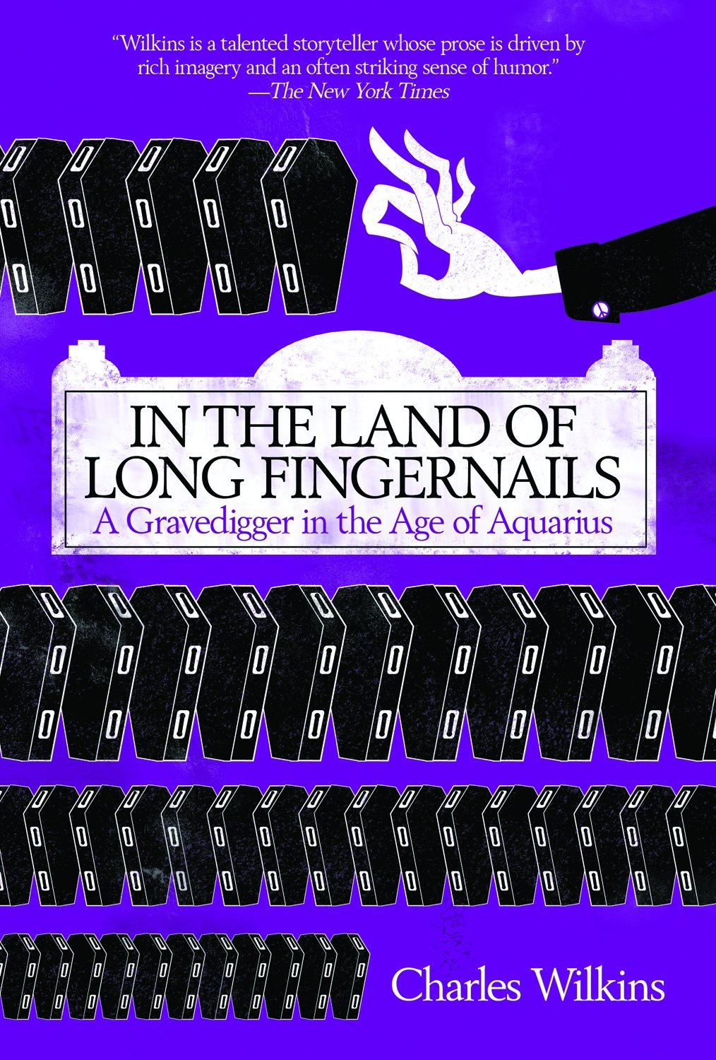 In The Land Of Long Fingernails: A Gravedigger in the Age of Aquarius