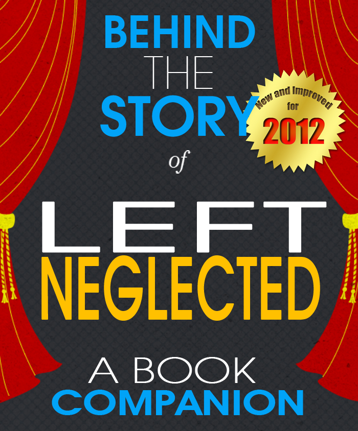 Left Neglected: Behind the Story