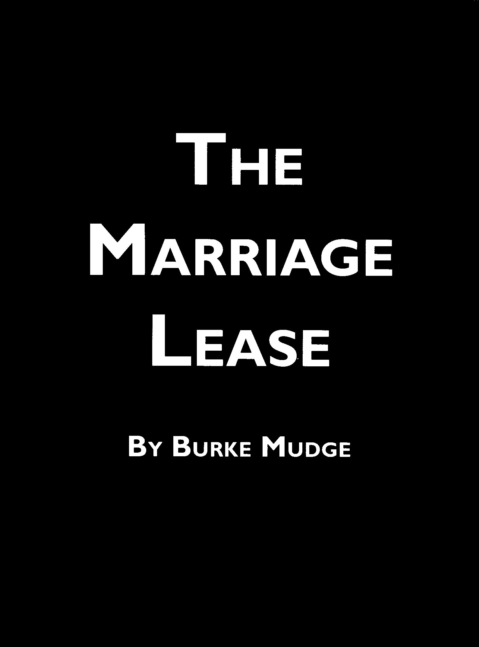 The Marriage Lease By: Burke Mudge