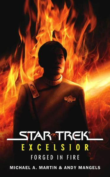 Star Trek: The Original Series: Excelsior: Forged in Fire By: Andy Mangels,Michael A. Martin