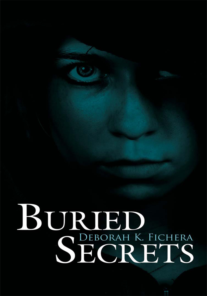 Buried Secrets By: Deborah K. Fichera