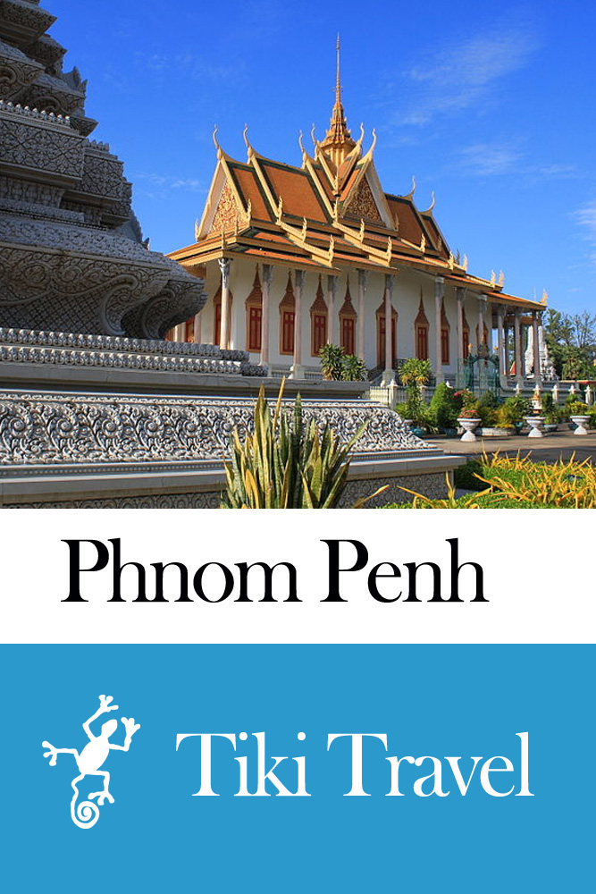 Phnom Penh (Cambodia) Travel Guide - Tiki Travel By: Tiki Travel