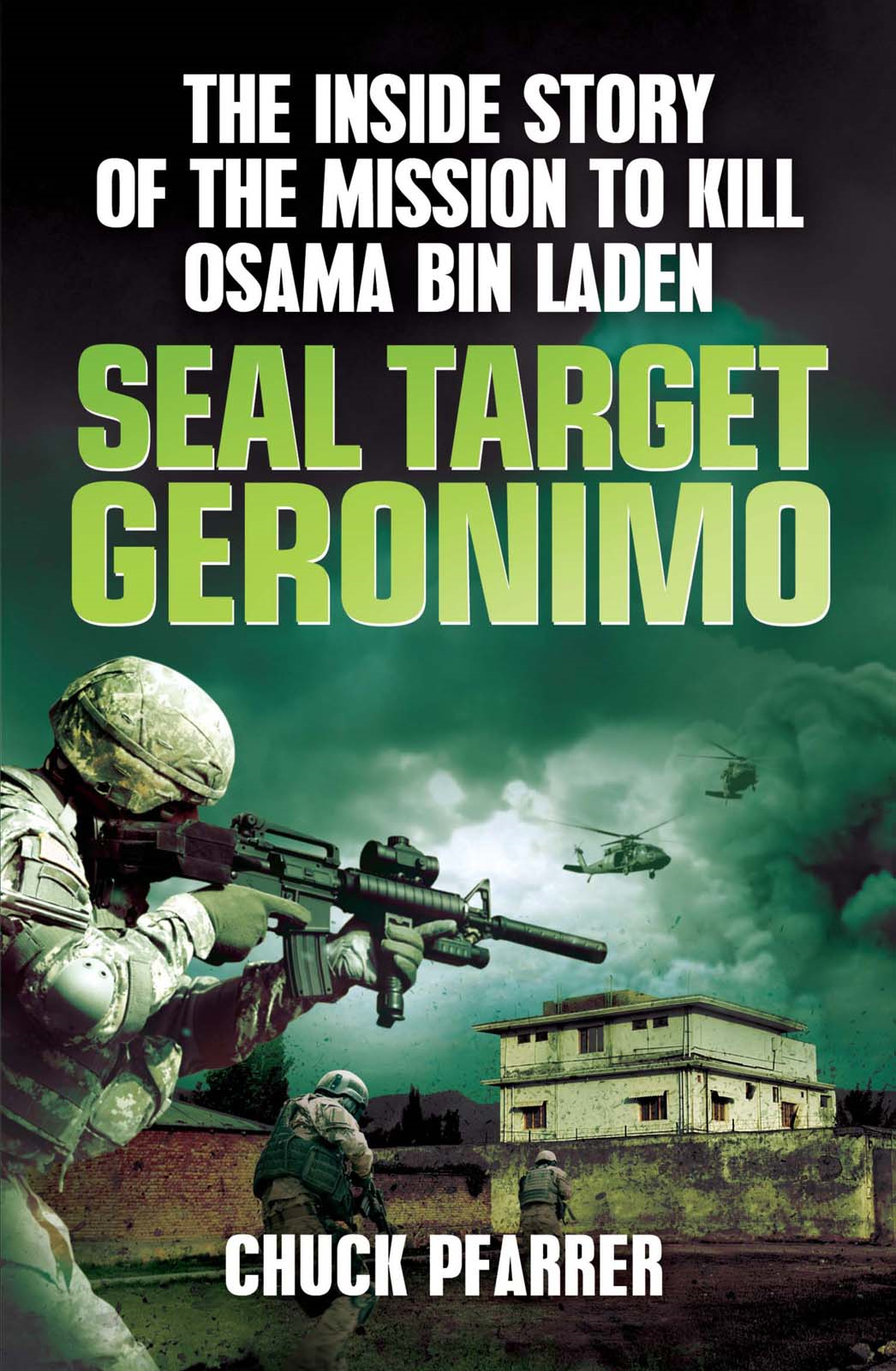 SEAL Target Geronimo The Inside Story of the Mission to Kill Osama Bin Laden