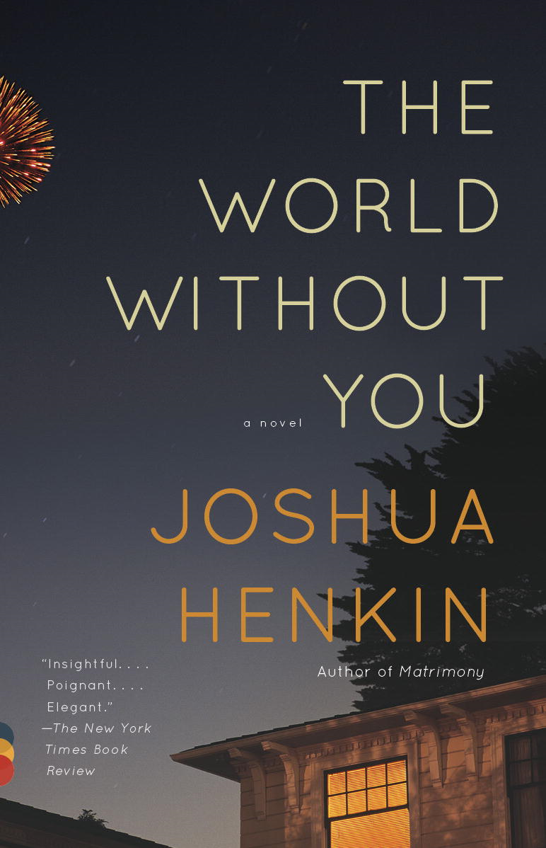 The World Without You: A Novel By: Joshua Henkin