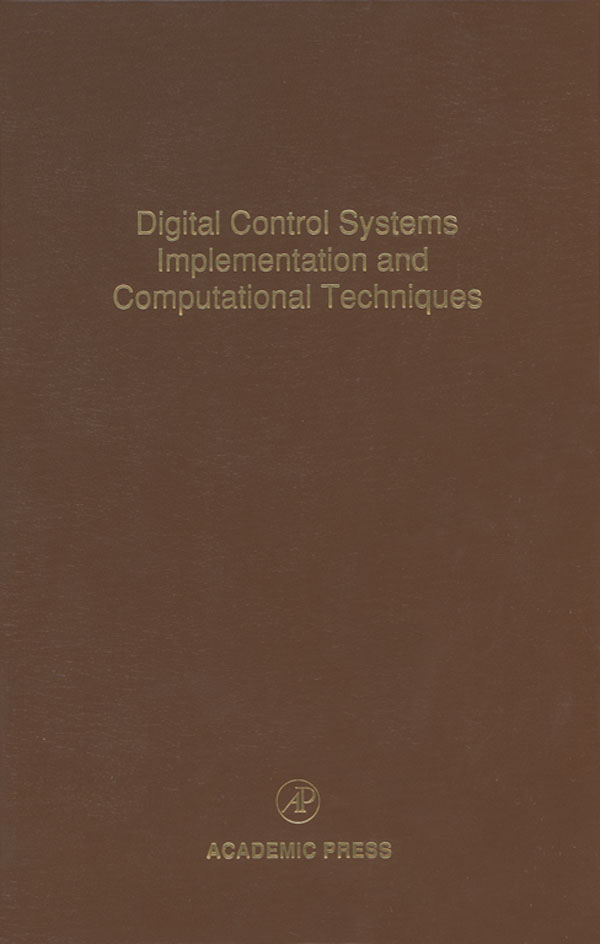 Digital Control Systems Implementation and Computational Techniques Advances in Theory and Applications