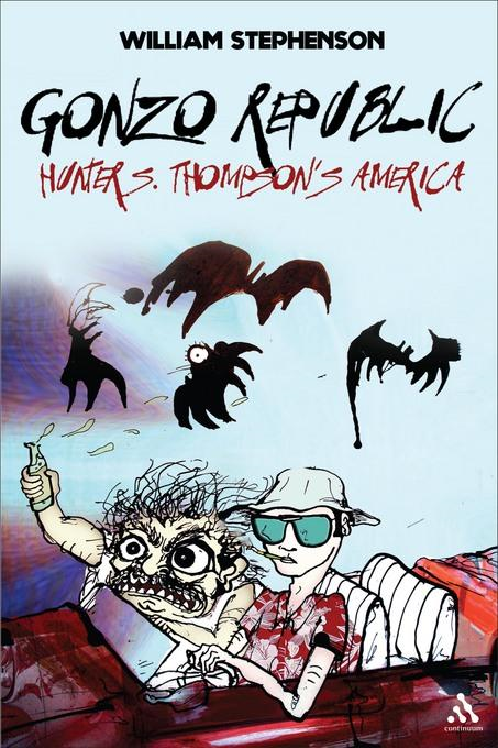 Gonzo Republic: Hunter S. Thompson's America