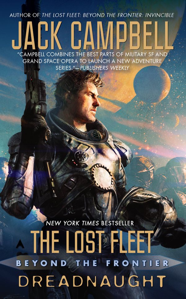 The Lost Fleet: Beyond the Frontier: Dreadnaught By: Jack Campbell